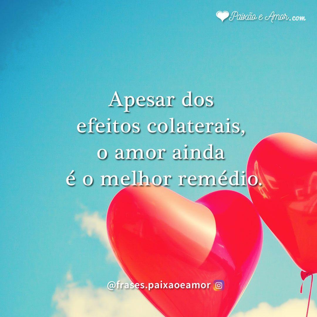 Efeitos Colaterais Do Amor Instagram Frases Facebook Frase
