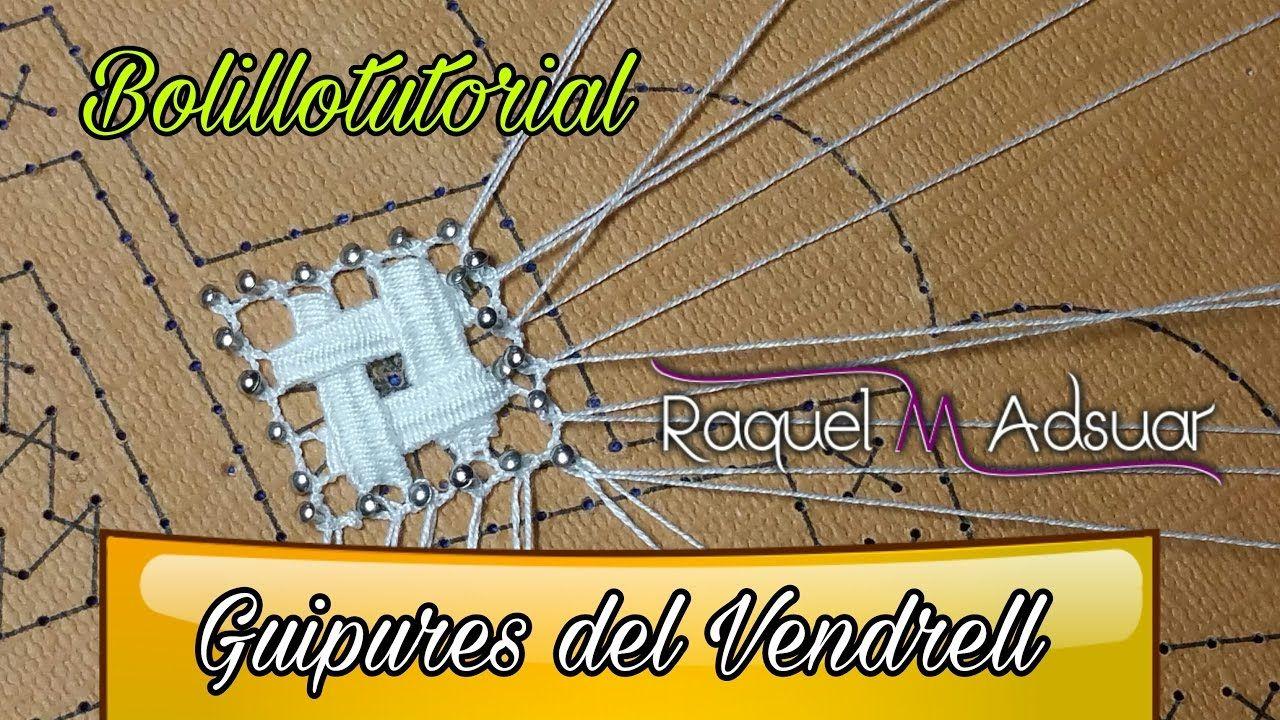 Guipures del Vendrell - Bolillotutorial Raquel M. Adsuar