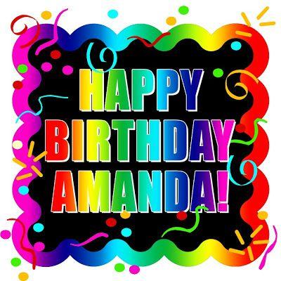 Happy Birthday Uli D With Images Happy Birthday Amanda