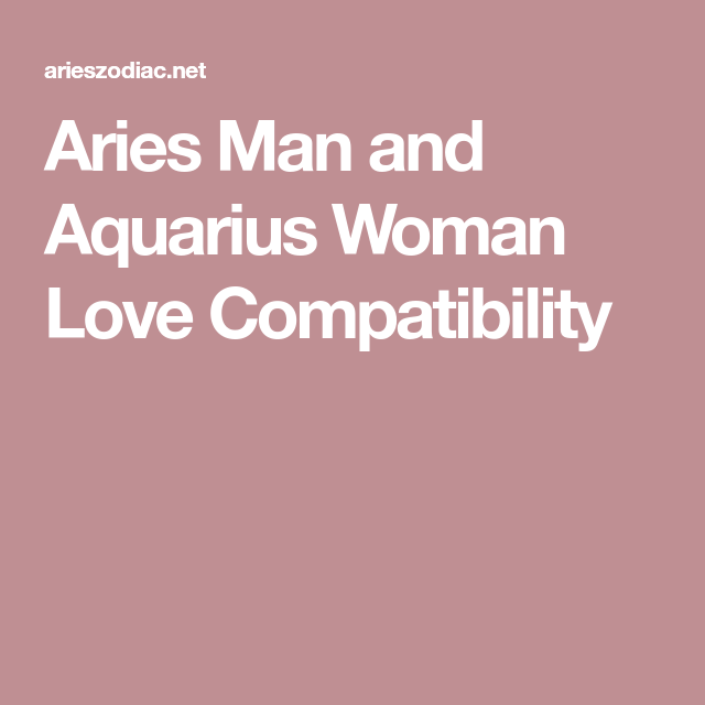 Aries man and aquarius woman arguments