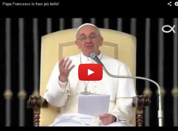 papa francesco le frasi piu belle video - Papa Francesco le parole più belle parte 1 YouTube