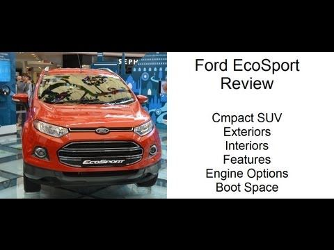 Ford Ecosport India Review Exteriors Interiors Features And