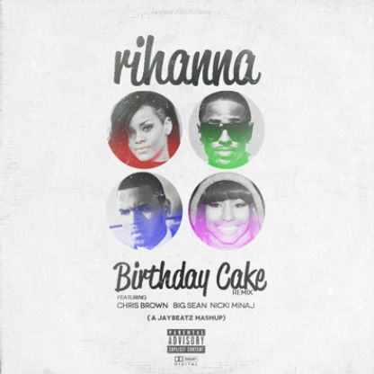 Pleasing Birthday Cake Remix Rihanna Feat Big Sean Chris Brown Nicki Birthday Cards Printable Opercafe Filternl