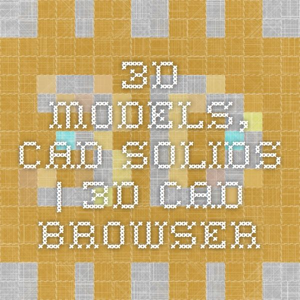 3d Models Cad Solids 3d Cad Browsertons Of Free Auto Cad Blocks
