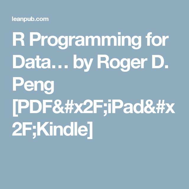 R Programming For Data By Roger D Peng Pdf Ipad Kindle R