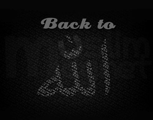 Back to Allah ....