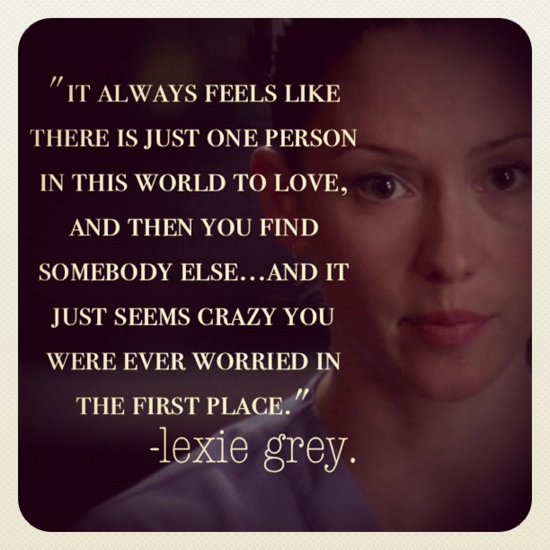 I Love You Quotes: Grey's Anatomy- I Loooooove Lexie!