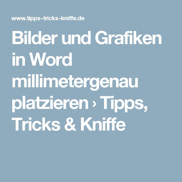 Bilder Und Grafiken In Word Millimetergenau Platzieren Excel Tipps Tipps Und Tricks Tipps