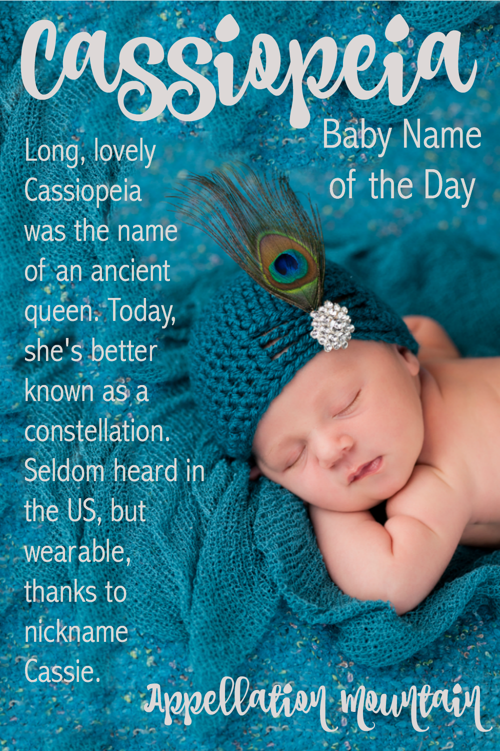 Cassiopeia Baby Name Of The Day Appellation Mountain Baby Names Kid Names Baby Girl Names