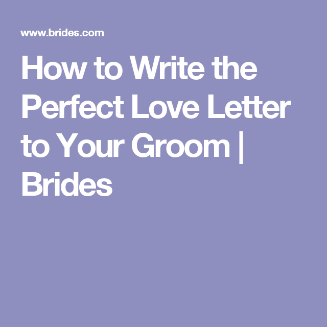 How to write a love letter to the groom on your wedding day expocarfo Choice Image