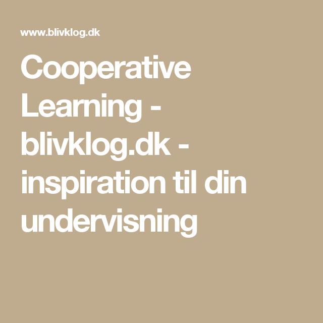 Cooperative Learning - blivklog.dk - inspiration til din ...
