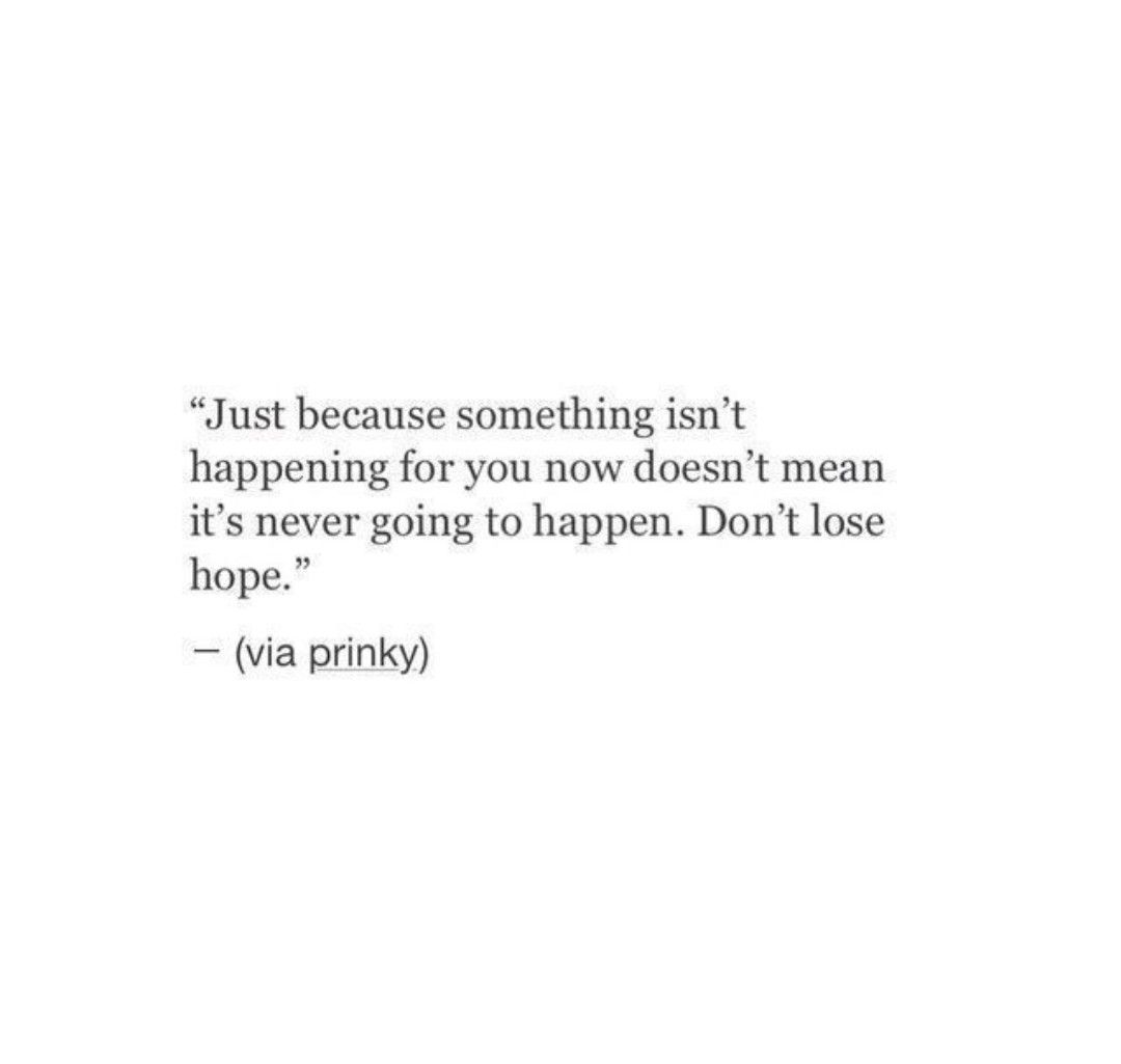 Dont Lose Hope Dont Lose Hope Quotes Losing Hope Quotes Lost Hope Quotes