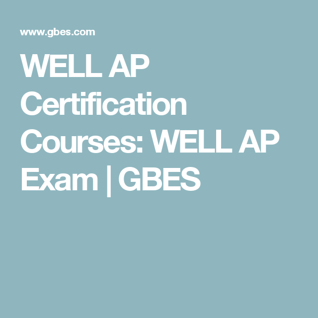 WELL AP Certification Courses: WELL AP Exam | GBES | Career and more ...