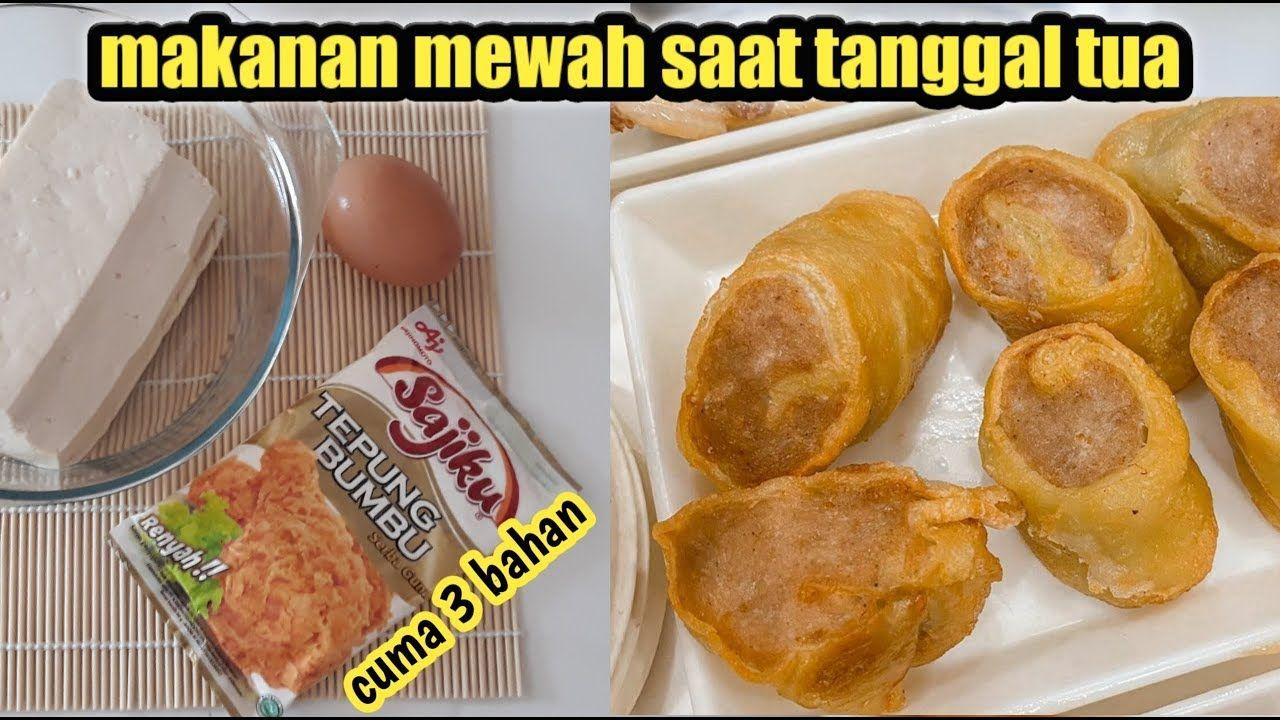 Tahu Egg Roll Masakan Tanggal Tua Ala Anak Kost Mirip Makanan Yang Dijual Di Resto Part 1 Youtube Makanan Makanan Ringan Gurih Resep Masakan Malaysia