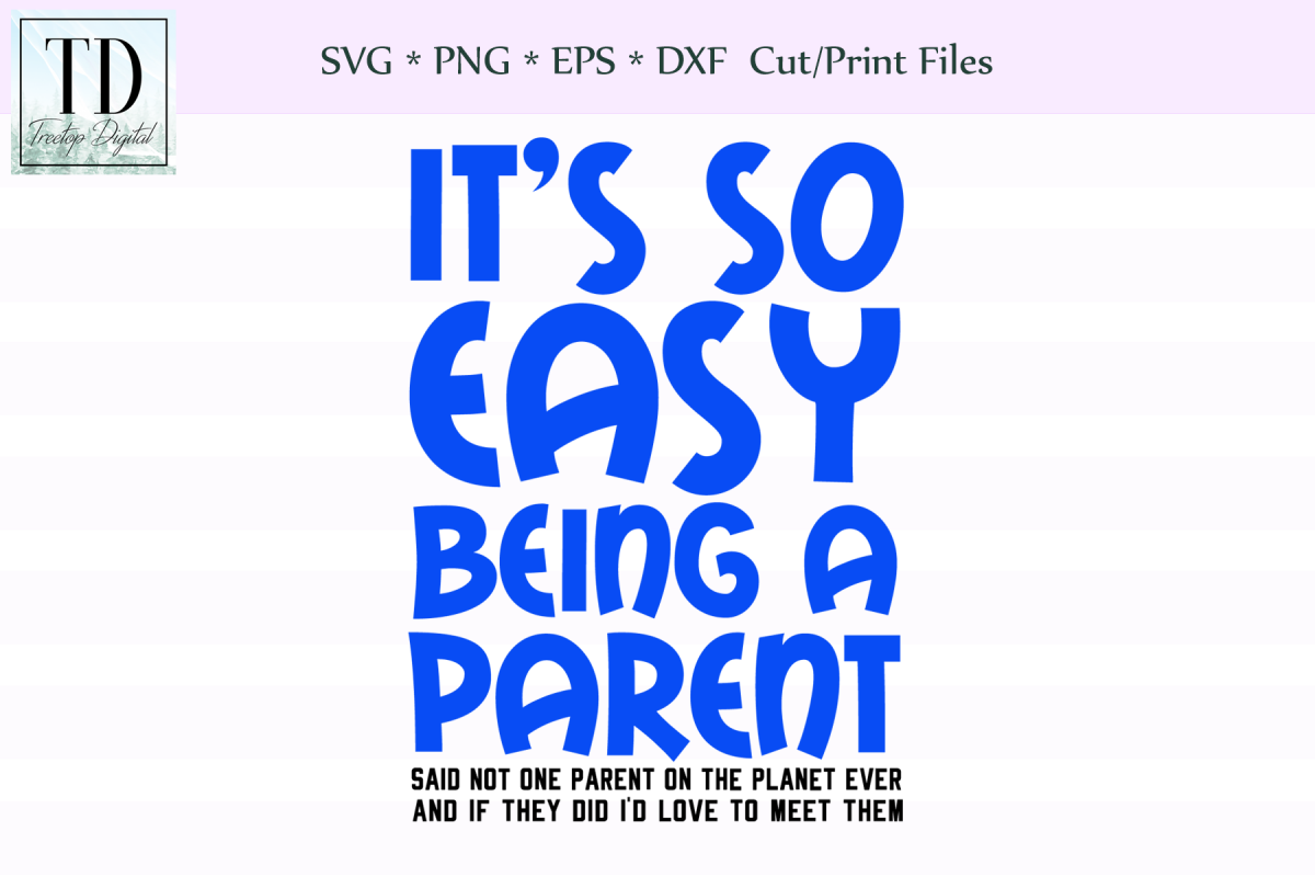 Download Easy Being a Parent, Mom and Dad, A Parenting SVG ...