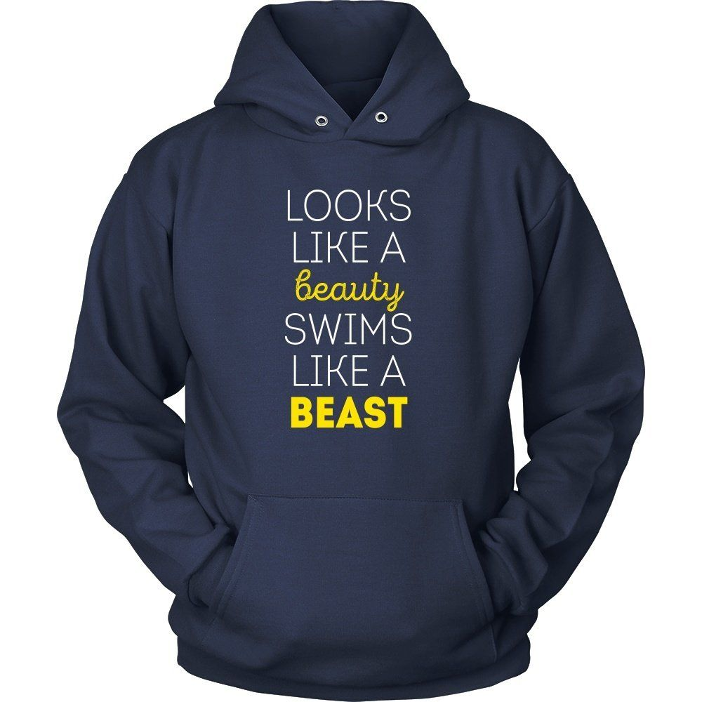 If you are a proud swimmer & love to swim then Looks like a beauty swims like a beasttee or hoodie is for you! Funny Men Women Swimming inspired clothing.