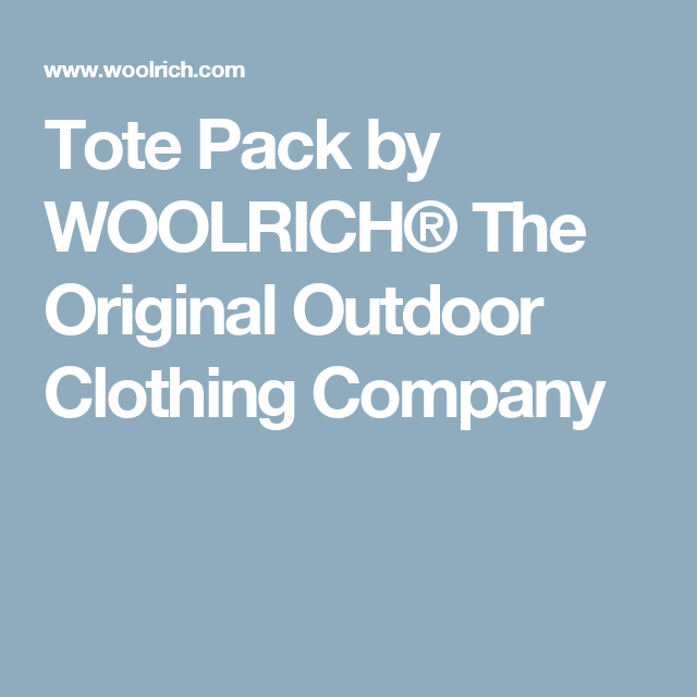 Tote Pack by WOOLRICH® The Original Outdoor Clothing Company
