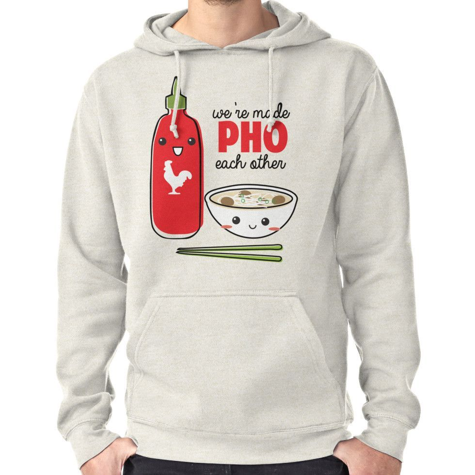 85d53711d We're Made PHO Each Other | Pullover Hoodie | Products | Pullover ...