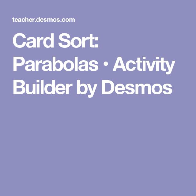 Card Sort Parabolas Activity Builder By Desmos Algebra Unit 10
