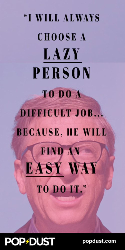 Billgates On Why You Should Hire A Lazy Person Celebrity Quotes