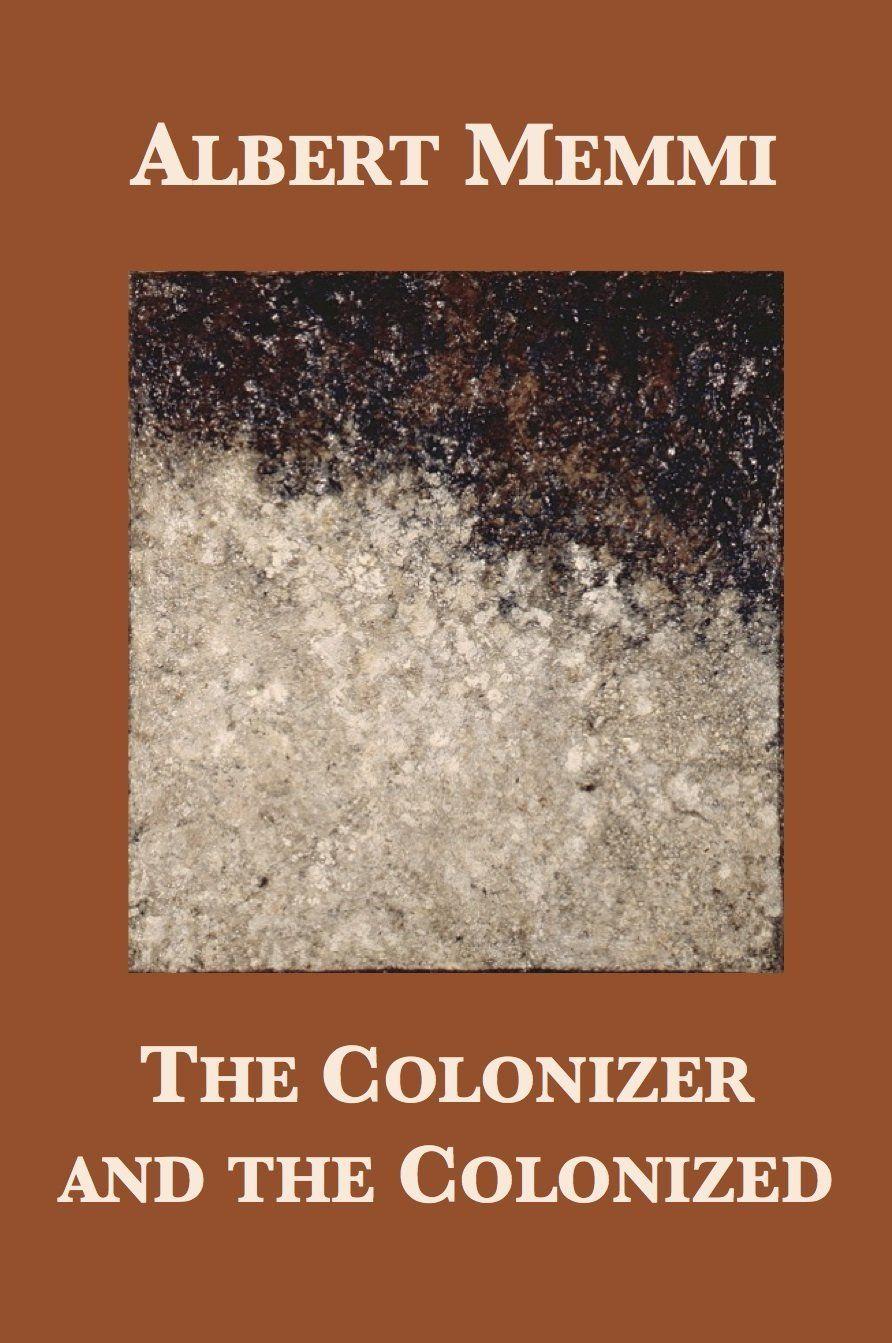 The Colonizer And The Colonized Albert Memmi Jean Paul Sartre Howard Greenfeld Book Writer Books To Read Ebooks