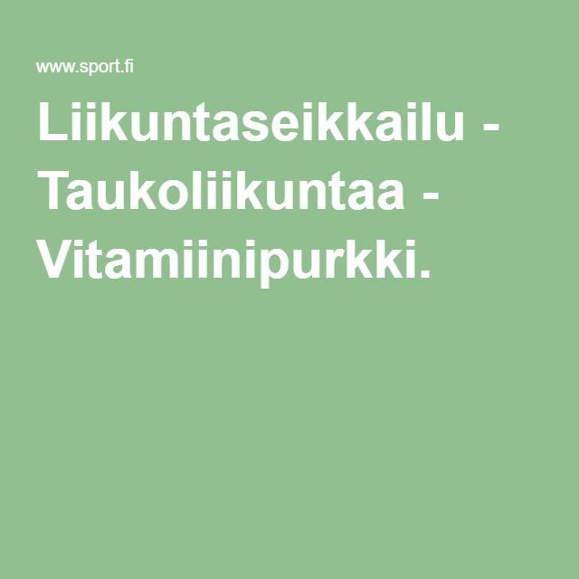Liikuntaseikkailu - Taukoliikuntaa - Vitamiinipurkki.