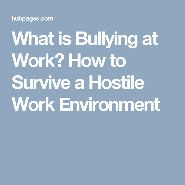 what is bullying at work  how to survive a hostile work