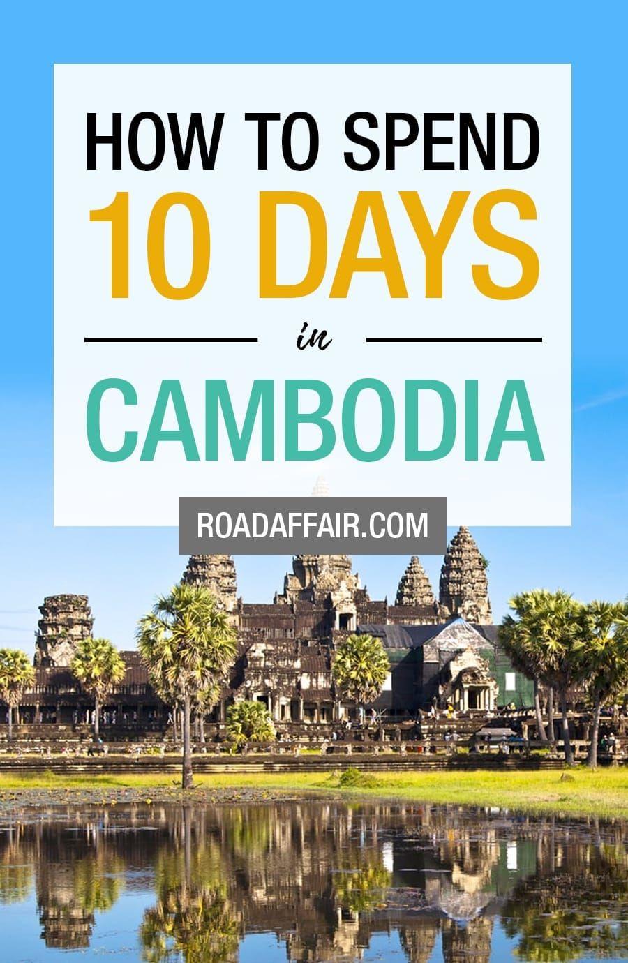 10 Days In Cambodia The Perfect Cambodia Itinerary Cambodia