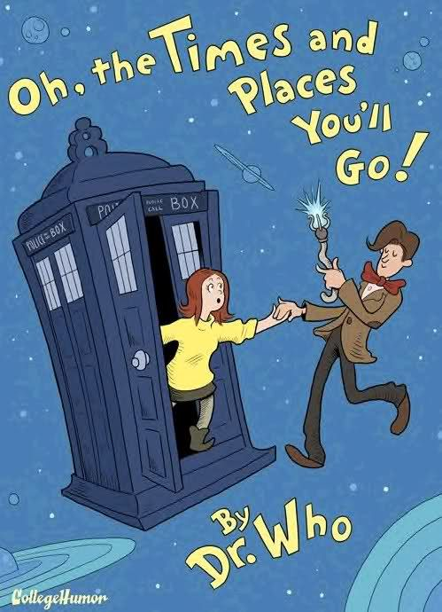 Oh the Times and Places You'll Go!  By Dr. Who