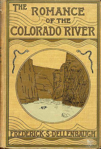 The Romance of the Colorado River...F.S.Dellenbaugh   1902