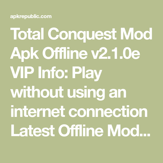 Total Conquest Mod Apk Offline v2 1 0e VIP Info: Play without using