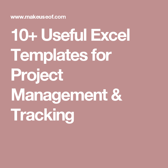 10 Useful Excel Templates For Project Management Tracking