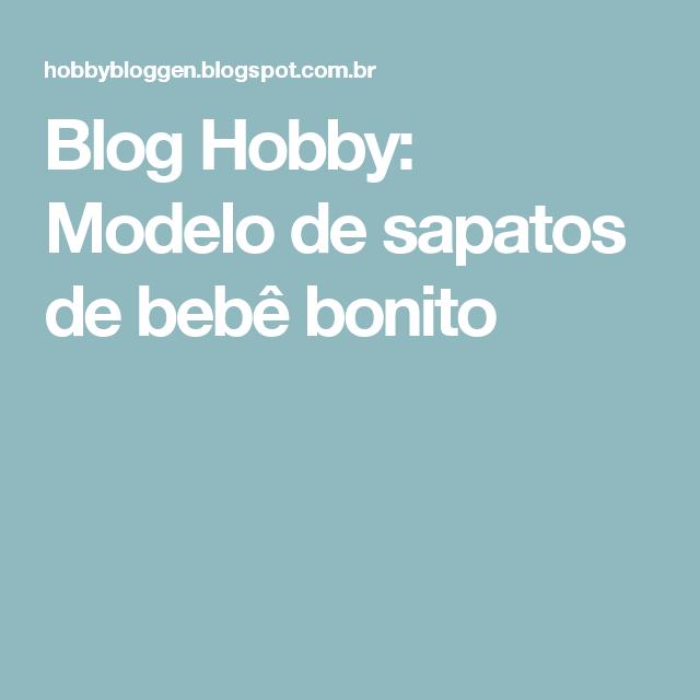 Blog Hobby: Modelo de sapatos de bebê bonito