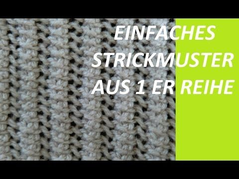 Strickmuster Einfaches Muster Aus Nur 1 Er Reihe Lace Knitting Patterns Easy Knitting Patterns Knitting Patterns