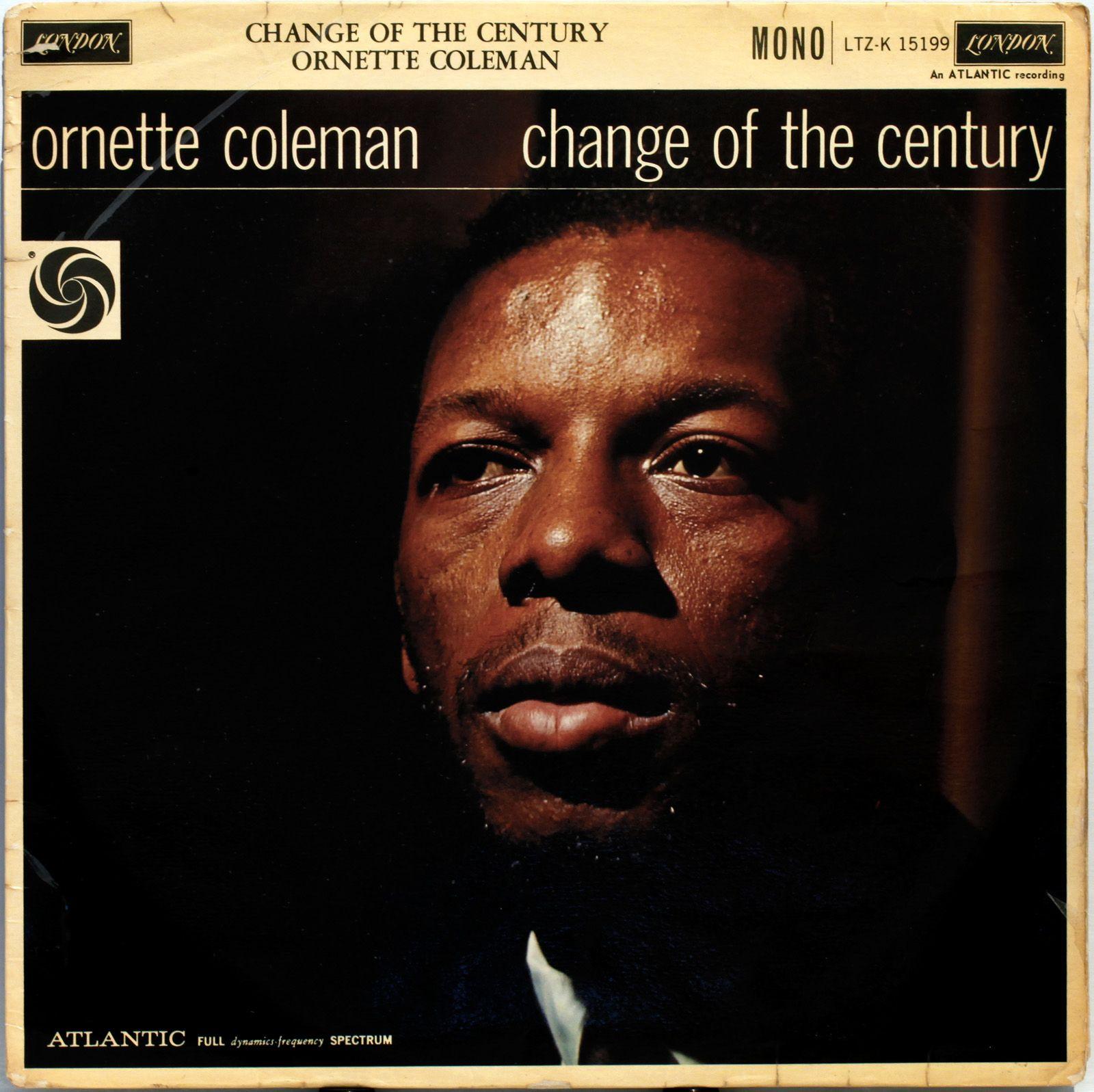 Change Of The Century 1959 Ornette Coleman Ornette Coleman Coleman Century
