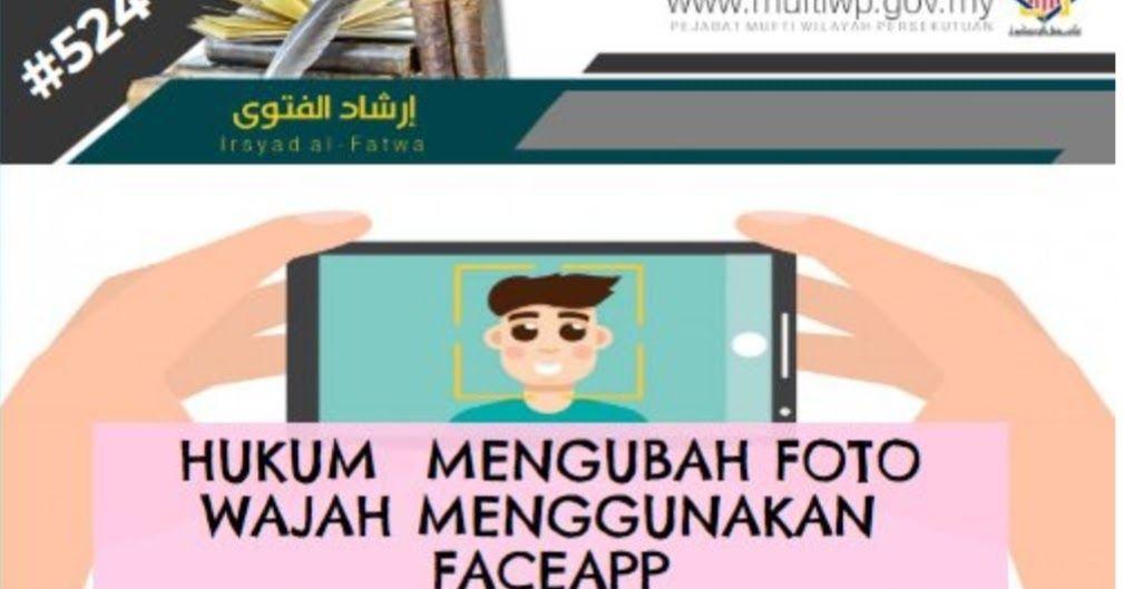Soalan Assalammualaikum Saya Ingin Bertanya Pandangan S S Mufti Berkaitan Aplikasi Mengubah Wajah Faceapp Aplikasi Tersebut Bole Wajah Qur An Aplikasi
