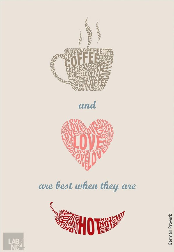 coffee and love are best when they are hot german proverbs