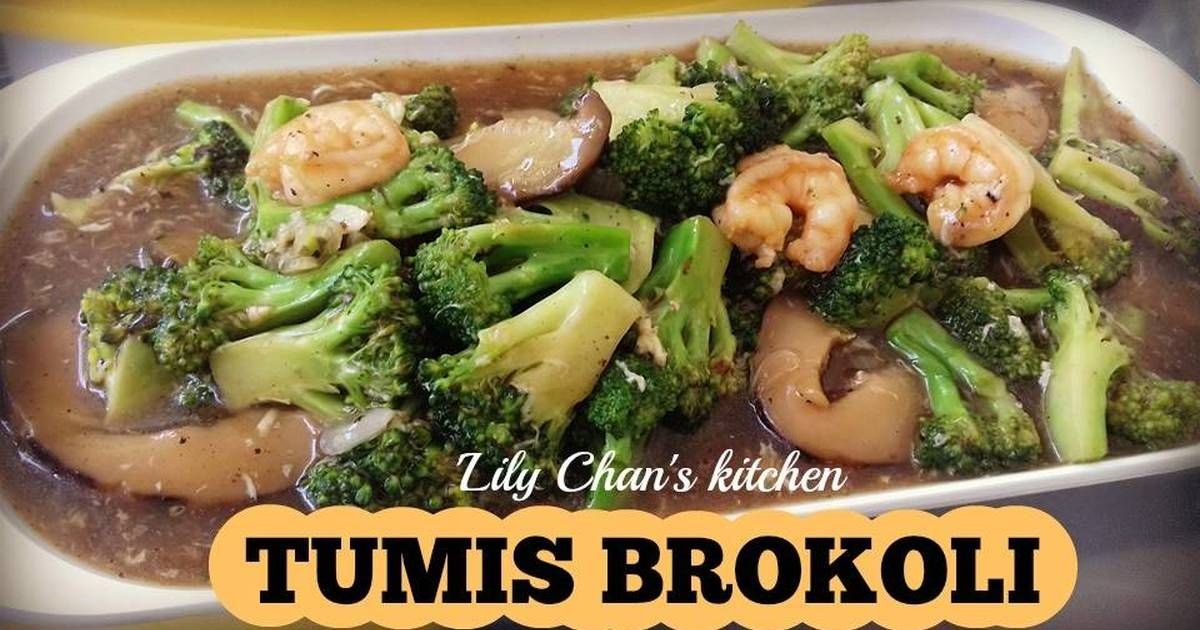 Resep Tumis Brokoli Ala Lc Oleh Lily Chan S Kitchen Resep Brokoli Tumis Masakan