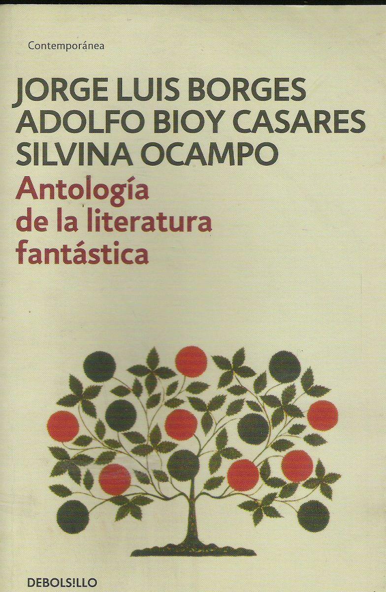 Jorge Luis Borges Adolfo Bioy Casares Y Silvina Ocampo Antología De La Literatura Fantástica