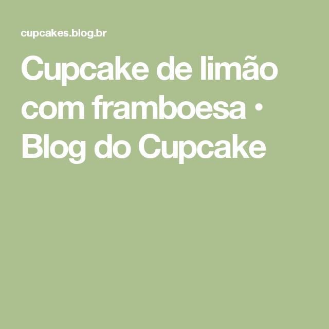 Cupcake de limão com framboesa • Blog do Cupcake