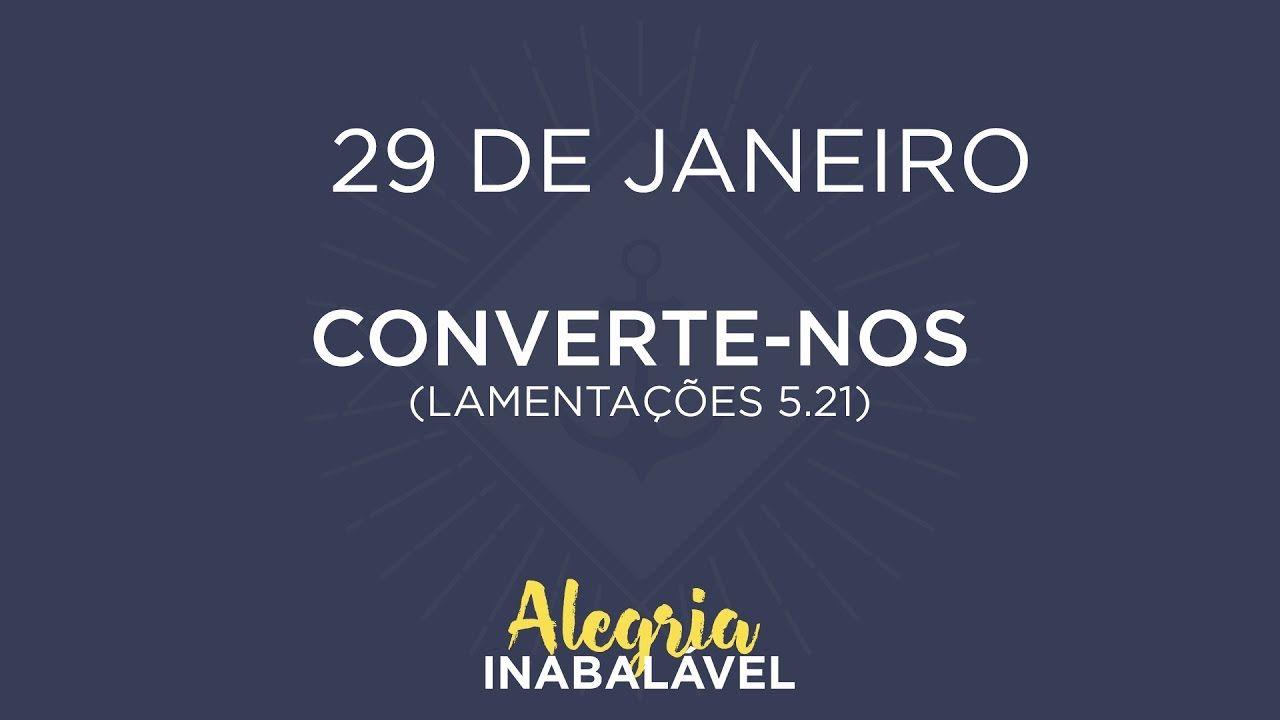 29 de Janeiro – Converte-nos