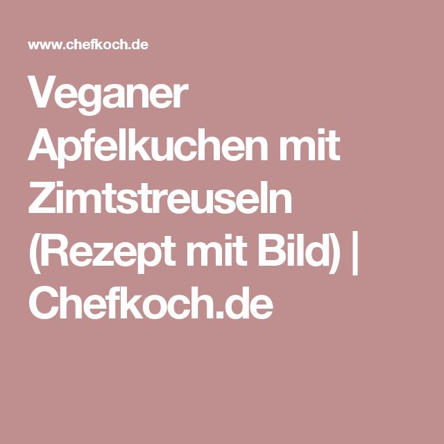 Veganer Apfelkuchen mit Zimtstreuseln (Rezept mit Bild) | Chefkoch.de