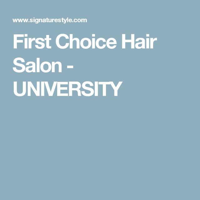 First Choice Hair Salon University Hair Salon First Choice University