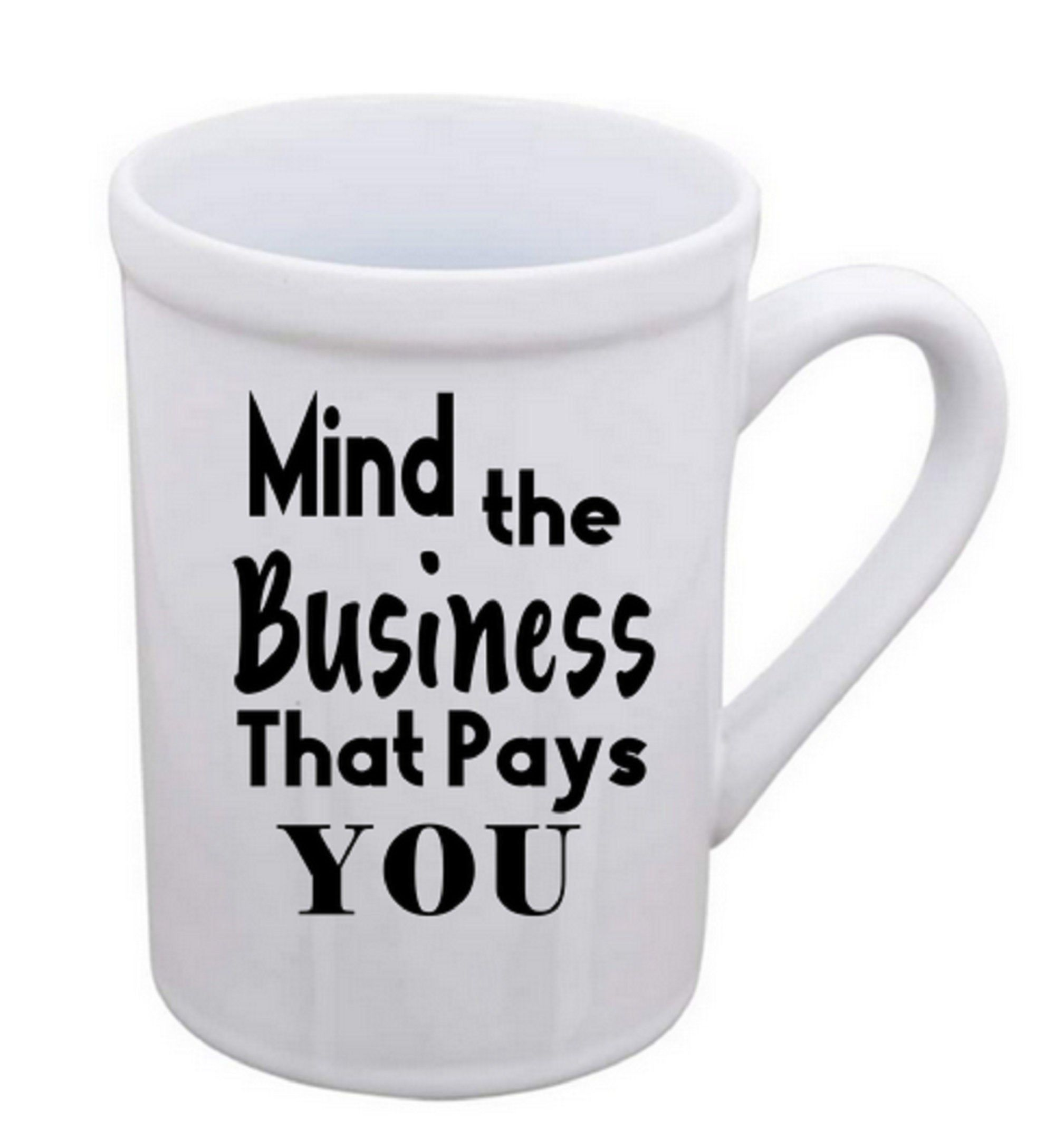 Mind the Business That Pays You mug (With images) Mugs