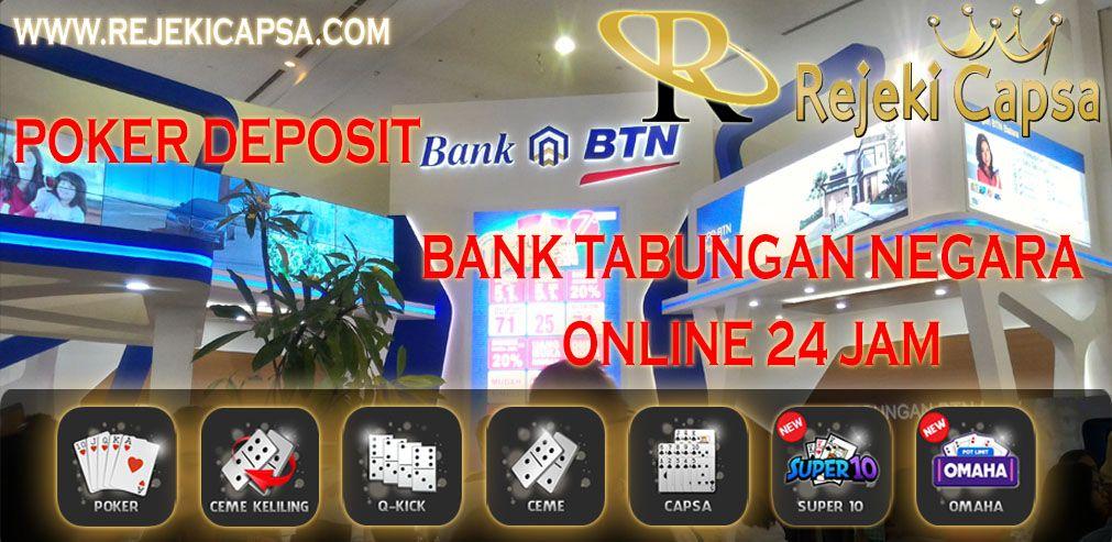 Poker Idn Play Deposit Bank Tabungan Negara Btn Online 24 Jam Poker Tabungan Jam