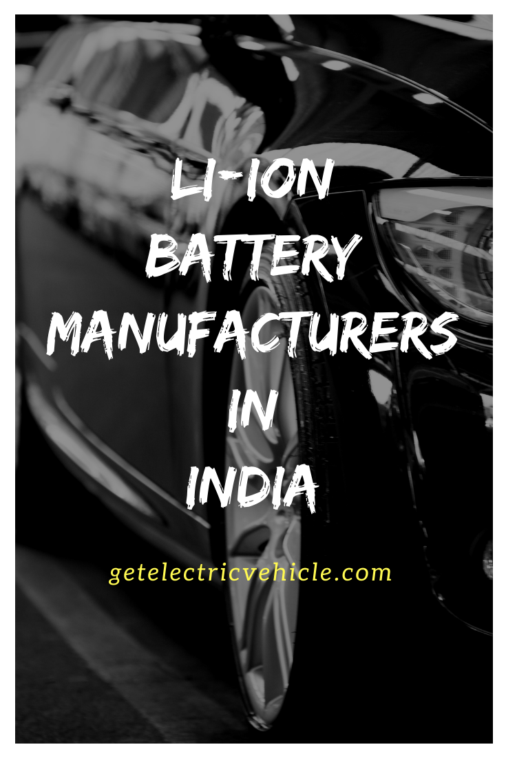List of the Top LithiumIon Battery Manufacturers in India