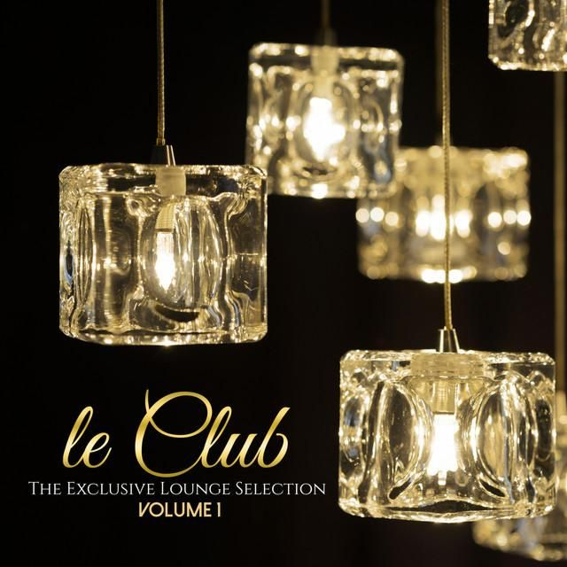Le Club: The Exclusive Lounge Selection, Volume 1 - Various Artists