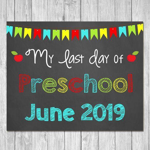 picture regarding Last Day of Kindergarten Printable called Closing Working day of Preschool June 2019 Chalkboard Indication Printable