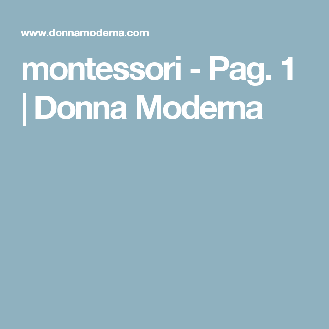 montessori - Pag. 1 | Donna Moderna