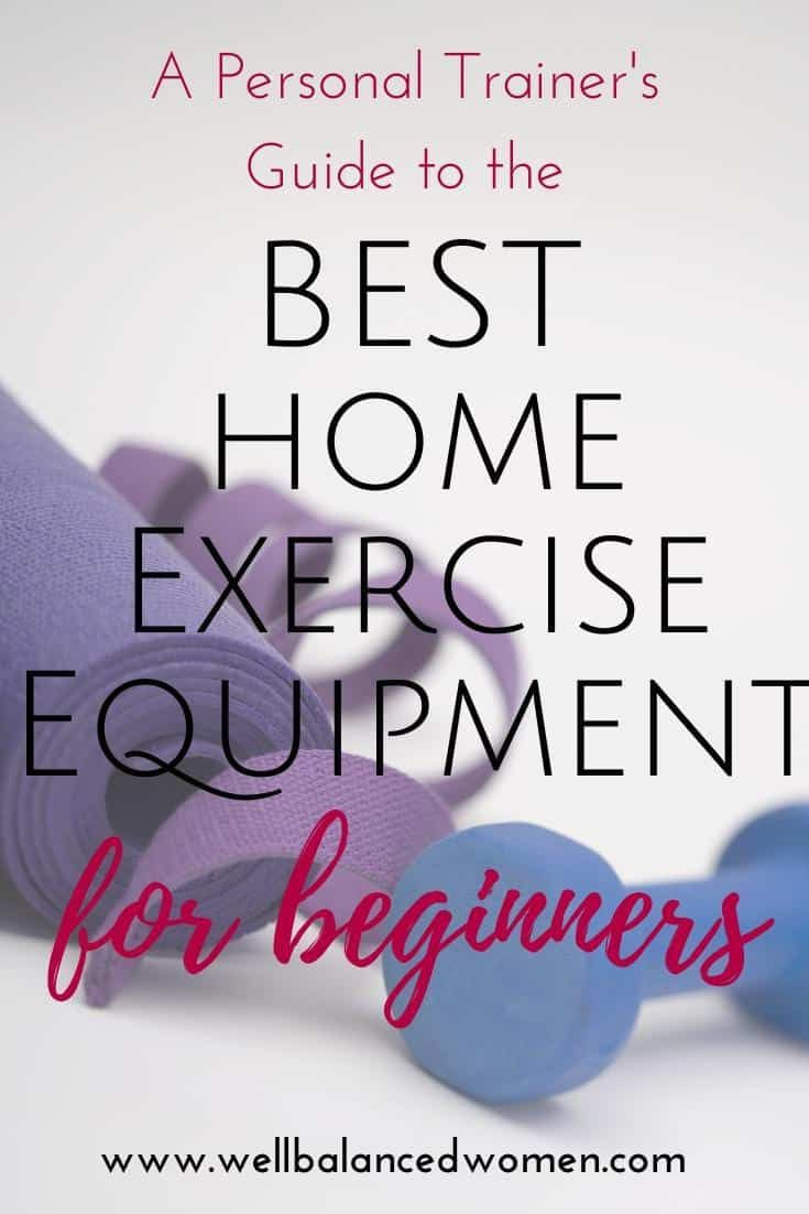 Best Home Gym Equipment for Beginners - Advice from a Personal Trainer that won't break the bank!